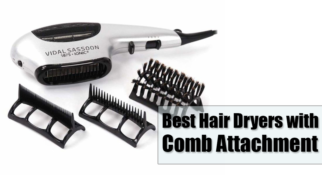 Best Hair Dryers with Comb Attachment