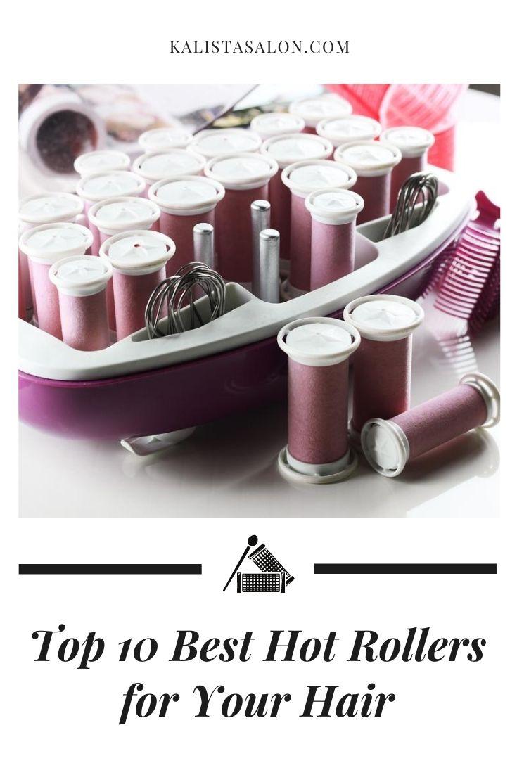 top 10 best hot rollers