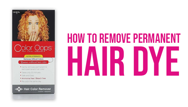 how to remove permanent hair dye