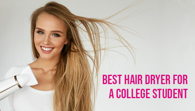 Best Hair Dryer for a College Student