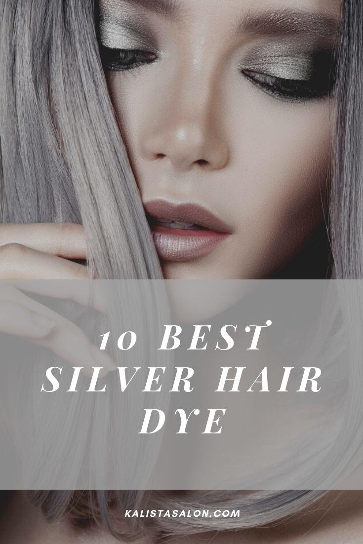 Top 10 Best Silver Hair Dye For Men And Women 2020 Kalista Salon