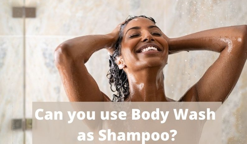 Can You Use Body Wash As Shampoo?