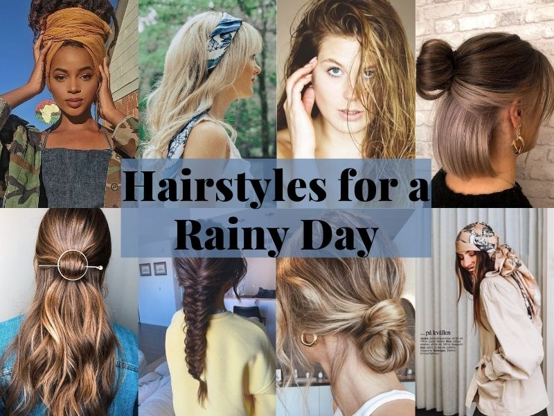 hairstyles for rainy day